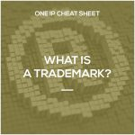 One IP Cheat Sheet: What is a Trade Mark?